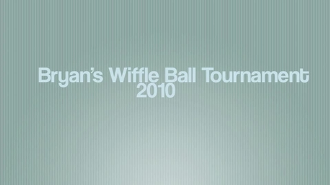 Thumbnail for entry Bryan Barrow's Wiffle Ball Tournament