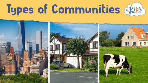 Thumbnail for entry Your Community | Types of Community - Social Studies for Kids | Kids Academy
