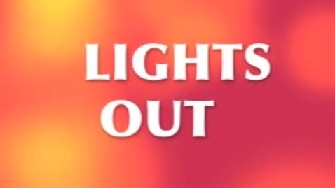 Thumbnail for entry Lights Out