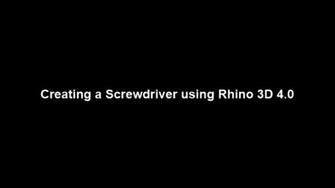 Thumbnail for entry Creating a Screwdriver using Rhino