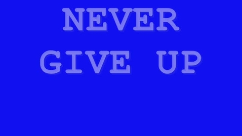 Thumbnail for entry Never Give Up PSA Kevin Chirackal