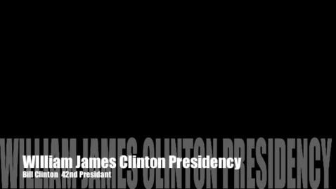 Thumbnail for entry William J. Clinton Presidency, Bill Clinton, 42nd President