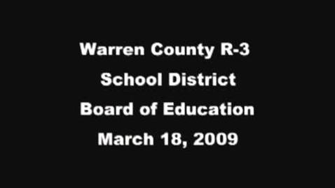 Thumbnail for entry 3/18/2010 Warren Co R-3 School District Board Meeting