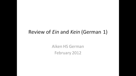 Thumbnail for entry AHS German, Ein & Kein, German 1