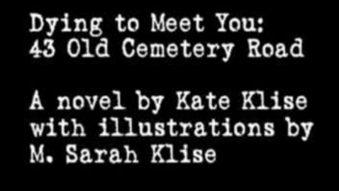 Thumbnail for entry DYING TO MEET YOU, by Kate Klise