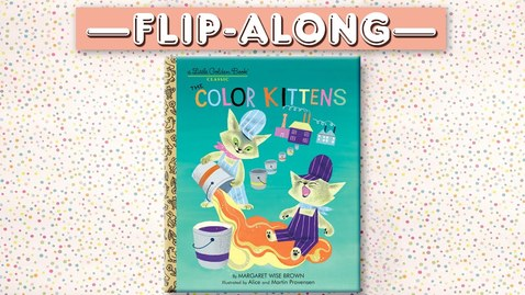 Thumbnail for entry The Color Kittens | Flip-Along Storytime Book