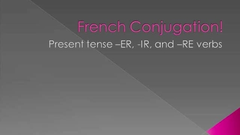 Thumbnail for entry French Midterm Project: Conjugation of -ER, -IR, and -RE Verbs