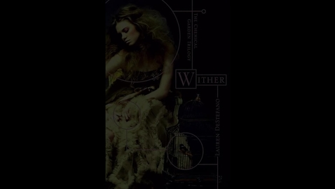 Thumbnail for entry Wither by Lauren DeStefano