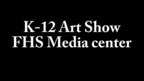 Thumbnail for entry FHS Art Show 2011