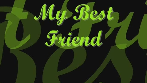 Thumbnail for entry My Best Friend
