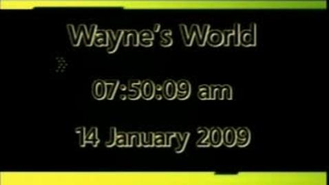Thumbnail for entry Wayne's World 1/14/09