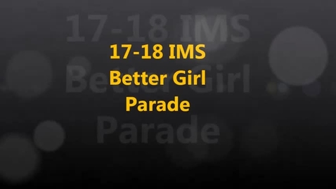 Thumbnail for entry 17-18 IMS Better Girl Parade
