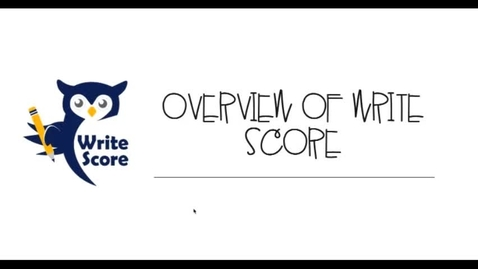Thumbnail for entry WriteScore Overview