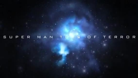 Thumbnail for entry Superman toys of terror