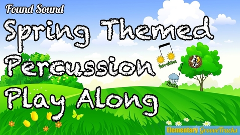 Thumbnail for entry Spring Themed Play Along