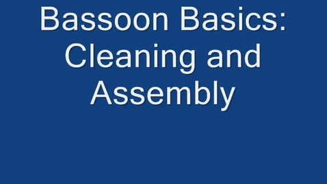 Thumbnail for entry Bassoon Cleaning and Assembly