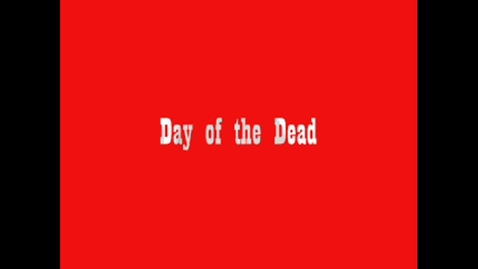 Thumbnail for entry Day of the Dead
