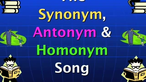 Thumbnail for entry Synonyms, Antonyms & Homonyms Song By Charles H. Johnson www.edusoul.net