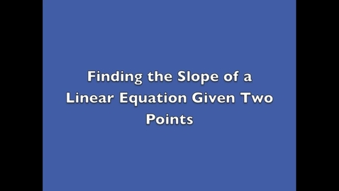 Thumbnail for entry ECA Prep - Finding the Slope of a Line Given Two Points