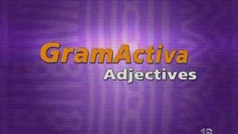Thumbnail for entry Gramática Activa - Los Adjetivos