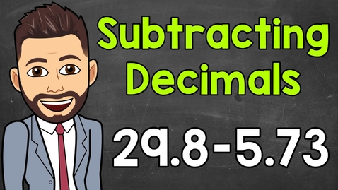 Thumbnail for entry How to Subtract Decimals | Math with Mr. J