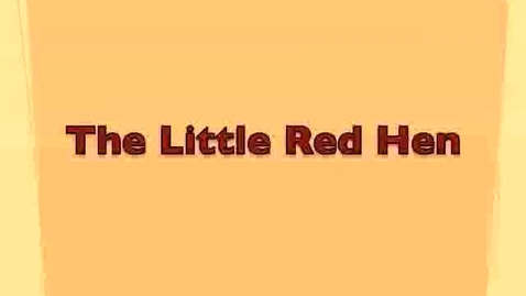 Thumbnail for entry The Little Red Hen