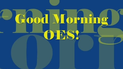 Thumbnail for entry OES Morning Announcements