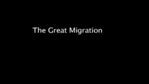 Thumbnail for entry The Great Migration