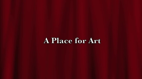 Thumbnail for entry A Place for Art