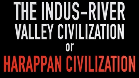 Thumbnail for entry Indus River Valley Civilization