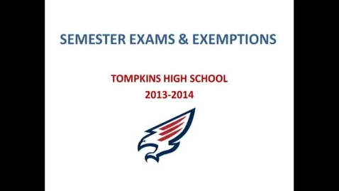 Thumbnail for entry Semester Exam Exemptions 2013