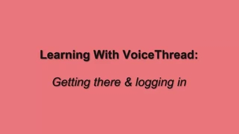 Thumbnail for entry Getting to VoiceThread and Logging In