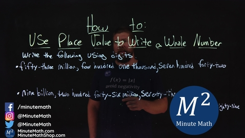 Thumbnail for entry How to Use Place Value to Write a Whole Number | Two Examples | Minute Math
