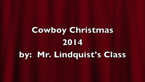 Thumbnail for entry Cowboy Christmas 2014 by Mr. Lindquist's Class