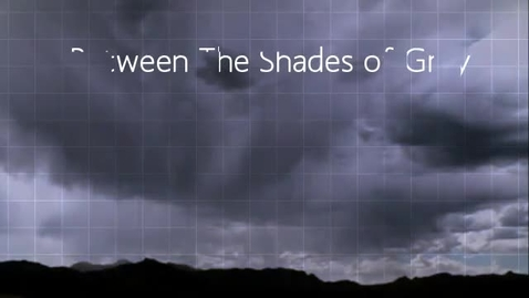 Thumbnail for entry Between th Shades of Gray