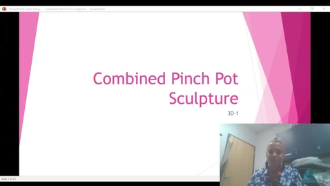 Thumbnail for entry Combined Pinch Pot Sculpture Video Presentation