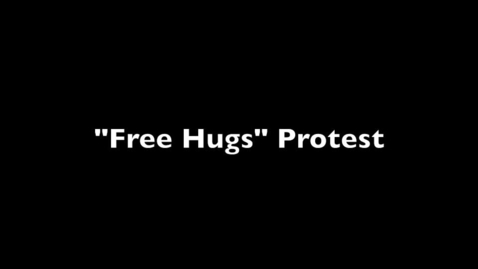 Thumbnail for entry Free Hugs Protest