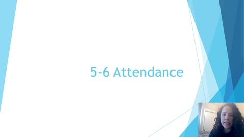 Thumbnail for entry 5-6 Attendance
