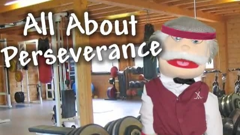 Thumbnail for entry All About Perseverance-     Mr. Stanley tells stories about sticking with it and having perseverance