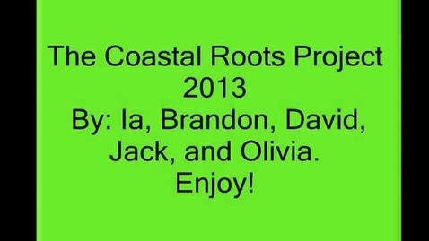 Thumbnail for entry The Coastal Roots Project