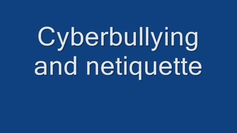 Thumbnail for entry Cyberbully and Netiquette