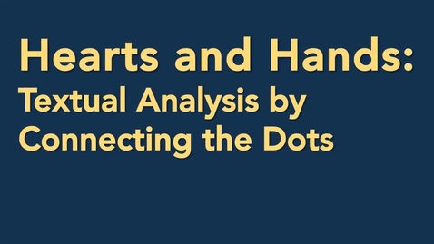 Thumbnail for entry Hearts and Hands, Textual Analysis