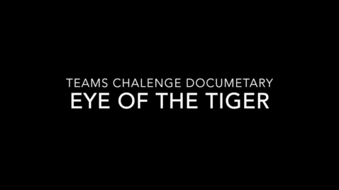 Thumbnail for entry Eye of the Tiger: Patton Junior High T.E.A.M.S Challenge Documentary