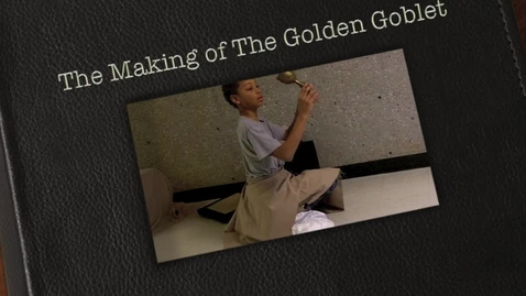 Thumbnail for entry The Making of The Golden Goblet Book Trailer