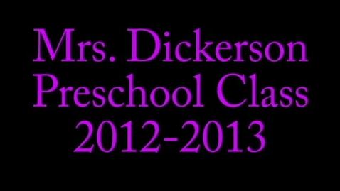 Thumbnail for entry Mrs. Dickerson Preschool 2012-2013
