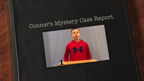 Thumbnail for entry Conner's Mystery Case Report