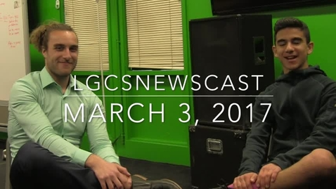 Thumbnail for entry March 3rd LGCS Newscast