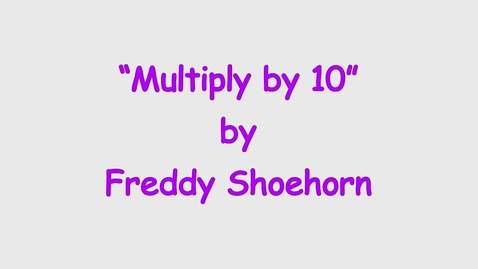 Thumbnail for entry 10 times table - Multiply Song - by Freddy Shoehorn