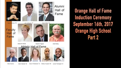 Thumbnail for entry Part 2 - 2017 Orange Schools Hall of Fame Induction - Part 2 - September 16, 2017