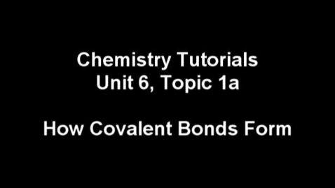 Thumbnail for entry chemistry tutorial on covalent bonds